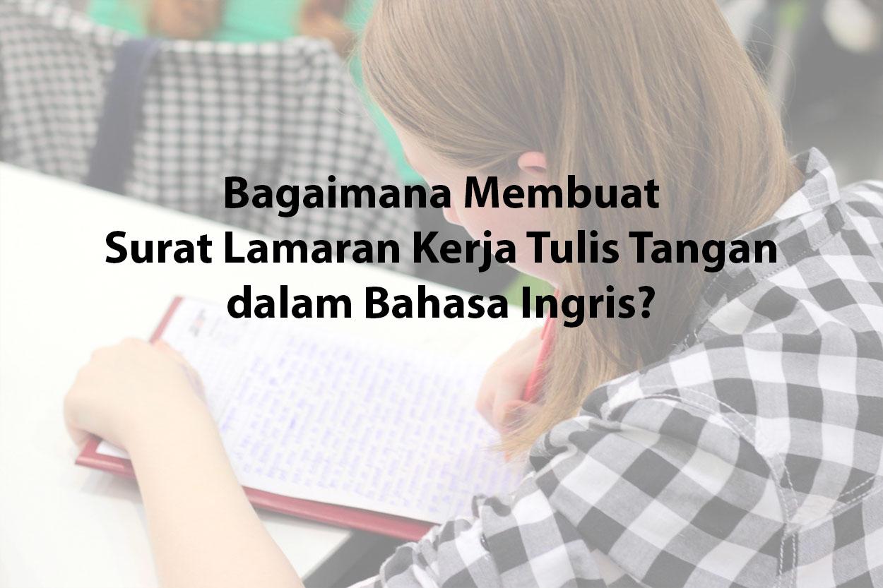 Bagaimana Membuat Surat Lamaran Kerja Tulis Tangan dalam Bahasa Ingris?