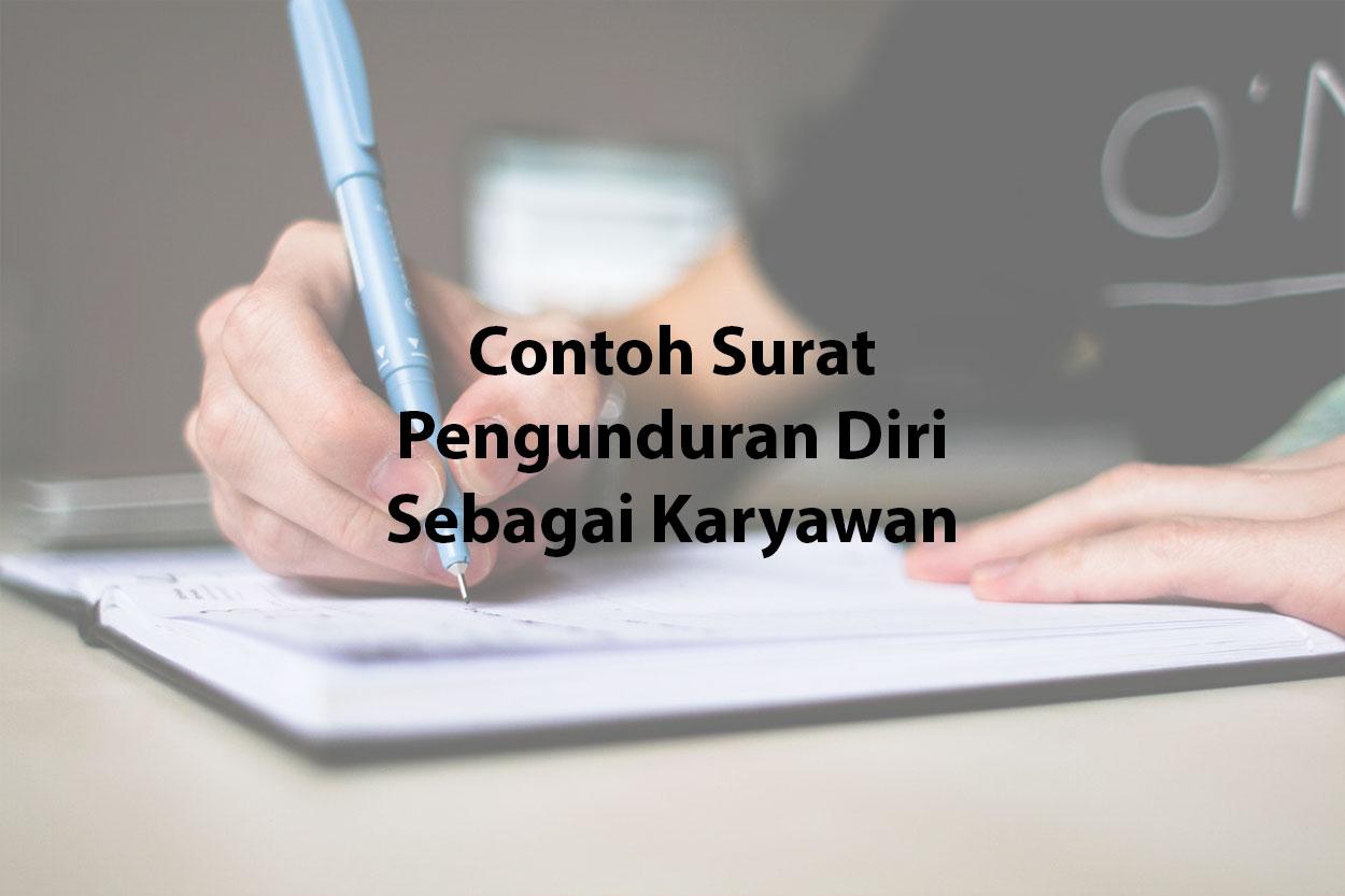 Contoh Surat Pengunduran Diri Sebagai Karyawan