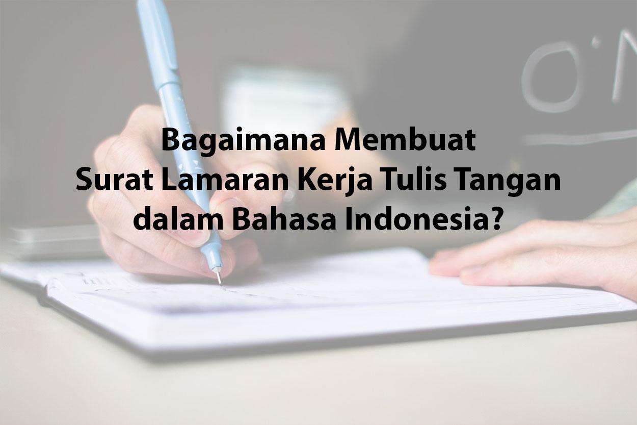 Bagaimana Membuat Surat Lamaran Kerja Tulis Tangan dalam Bahasa Indonesia?